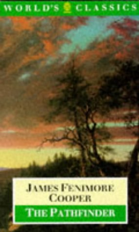 The Pathfinder: Or the Inland Sea (The: James Fenimore Cooper