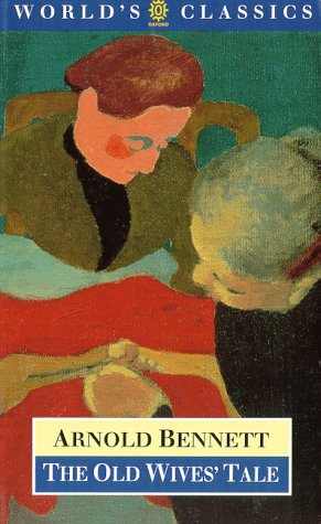 The Old Wives' Tale (The World's Classics): Bennett, Arnold