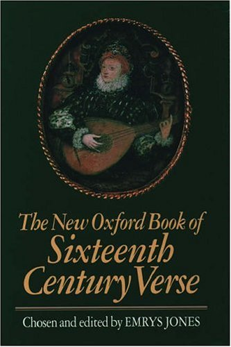 9780192829719: The New Oxford Book of Sixteenth-Century Verse (Oxford Books of Verse)