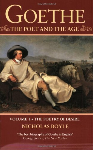 9780192829818: Goethe: The Poet and the Age: Volume I: The Poetry of Desire (1749-1790): 001