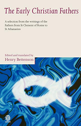 9780192830098: The Early Christian Fathers: A Selection from the Writings of the Fathers from St. Clement of Rome to St. Athanasius (Oxford Paperbacks)