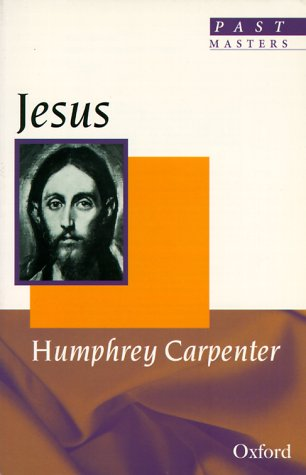 Jesus (Past Masters): Carpenter, Humphrey