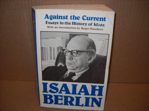 9780192830289: Against the Current : Essays in the History of Ideas