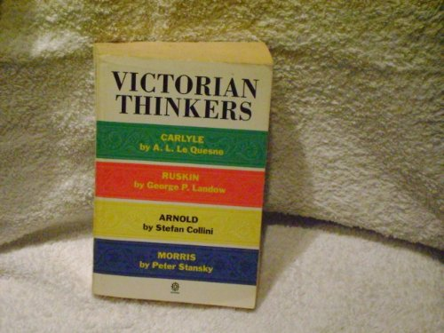 Victorian Thinkers: Carlyle, Ruskin, Arnold, Morris (Past: Le Quesne, A.