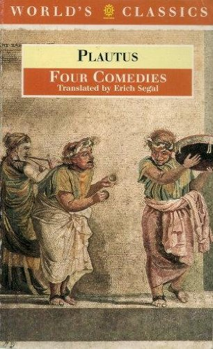 9780192831088: Four Comedies: The Braggart Soldier, the Brothers Menaechmus, the Haunted House, the Pot of Gold