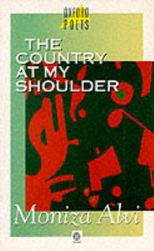 The Country at My Shoulder (Oxford Poets): Alvi, Moniza