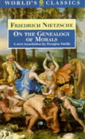 9780192831378: On the Genealogy of Morals: A Polemic. By way of clarification and supplement to my last book Beyond Good and Evil (The World's Classics)