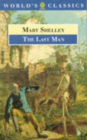 The Last Man (World's Classics): Mary Wollstonecraft Shelley