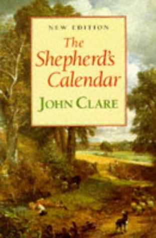 The Shepherd's Calendar (Oxford Paperbacks) (0192831542) by John Clare; Eric Robinson; Geoffrey Summerfield