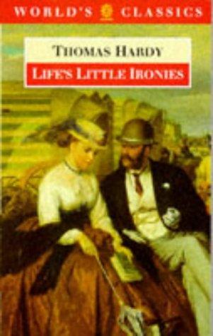 Life's Little Ironies (The World's Classics): Hardy, Thomas