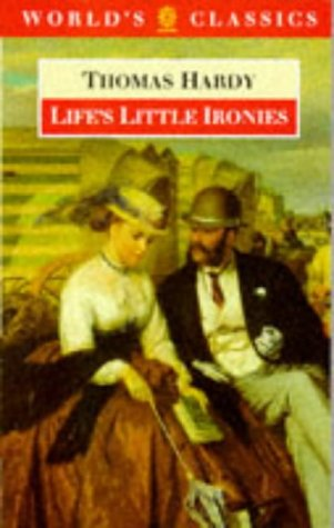 9780192831774: Life's Little Ironies (The World's Classics)