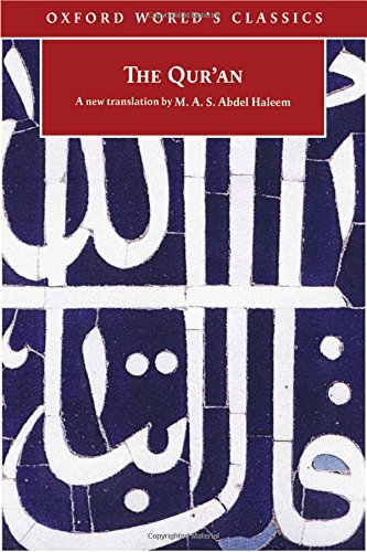 The Qur'an (Oxford World's Classics): Translator-M. A. S.