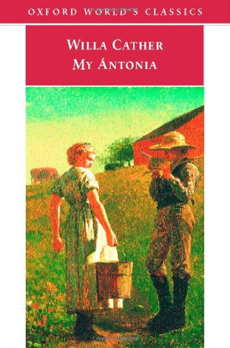 My à ntonia (Oxford World's Classics): Willa Cather
