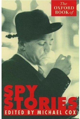 9780192832672: The Oxford Book of Spy Stories