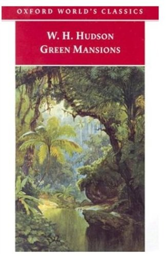 9780192832887: Green Mansions: A Romance of the Tropical Forest (Oxford World's Classics)