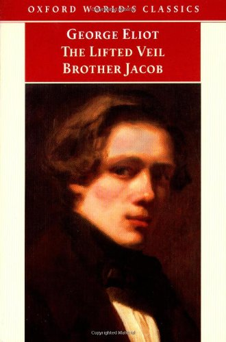 9780192832955: The Lifted Veil, and Brother Jacob: WITH Brother Jacob (Oxford World's Classics)
