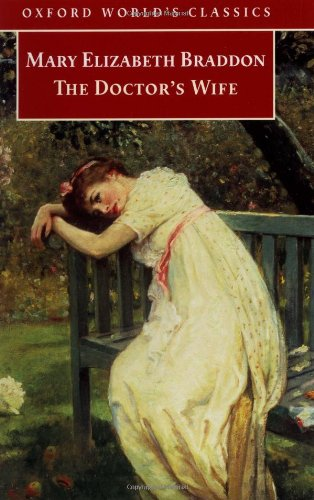 The Doctor's Wife (Oxford World's Classics): Mary Elizabeth Braddon