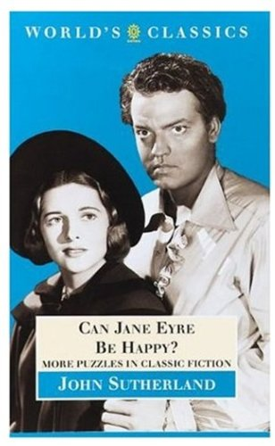 9780192833099: Can Jane Eyre be Happy?: More Puzzles in Classic Fiction (World's Classics)