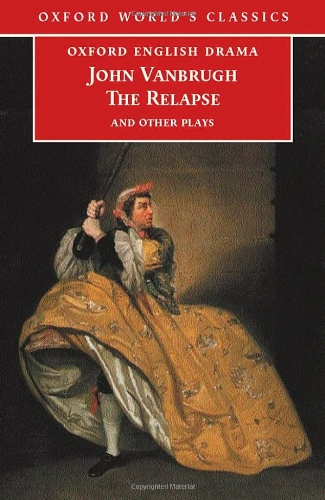 9780192833235: The Relapse and Other Plays (Oxford World's Classics)