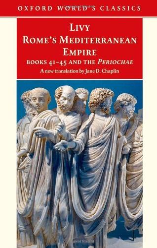 9780192833402: Rome's Mediterranean Empire Book 41-45 and the Periochae (Oxford World's Classics) (Books 41-45)