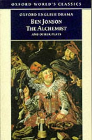 9780192834461: The Alchemist and Other Plays: Volpone, or The Fox; Epicene, or The Silent Woman; The Alchemist; Bartholemew Fair (Oxford World's Classics)