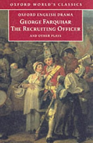 The Recruiting Officer and Other Plays: The Constant Couple; The Twin Rivals; the Recruiting ...