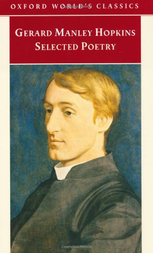 Selected Poetry (Oxford World's Classics): Gerard Manley Hopkins