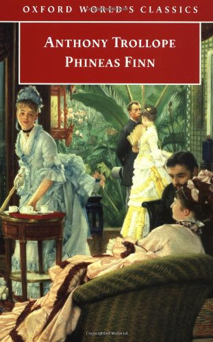 Phineas Finn: The Irish Member (Oxford World's: Trollope, Anthony