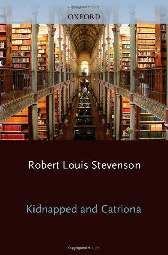 Kidnapped and Catriona: AND Catriona (Oxford World's Classics)