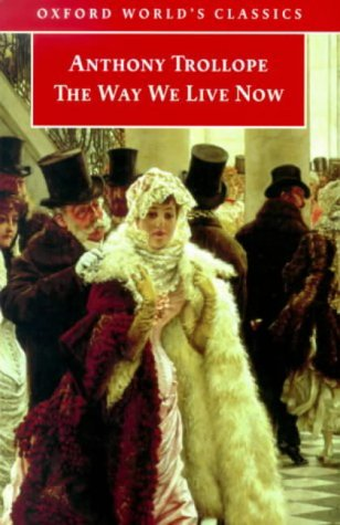The Way We Live Now (Oxford World's: Trollope, Anthony