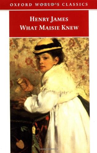 9780192835918: What Maisie Knew (Oxford World's Classics)