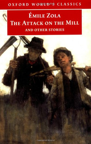 The Attack on the Mill and Other Stories (Oxford World's Classics): �mile Zola