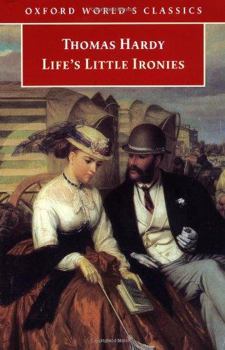 9780192836632: Life's Little Ironies (Oxford World's Classics)