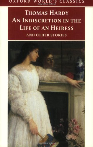 9780192836854: An Indiscretion in the Life of an Heiress and Other Stories (Oxford World's Classics)