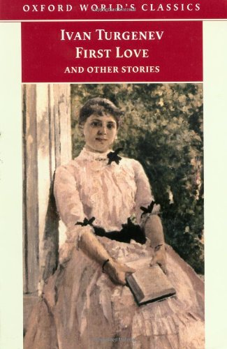 First Love and Other Stories (Oxford World's: Turgenev, Ivan
