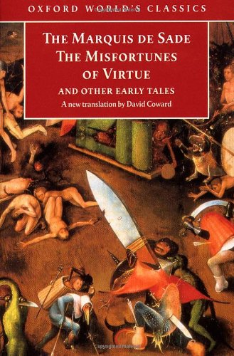 The Misfortunes of Virtue and Other Early: Marquis de Sade