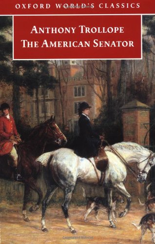 The American Senator (Oxford World's Classics): Anthony Trollope