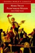 9780192837301: Puddnhead Wilson and Other Tales : Those Extraordinary Twins, the Man That Corrupted Hadleyburg (Oxford World's Classics)