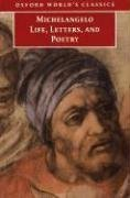 Michelangelo: Life, Letters, and Poetry (Oxford World's Classics) (0192837702) by Michelangelo; George Bull