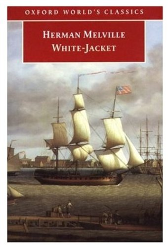 9780192838018: White-Jacket: Or, The World in a Man-of-War (Oxford World's Classics)
