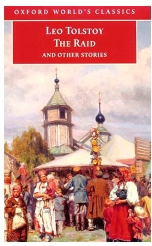 The Raid and Other Stories (Oxford World's: Leo Tolstoy; Translator-Louise