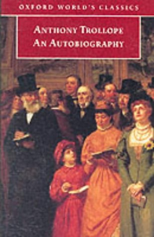 9780192838452: Anthony Trollope: An Autobiography (Oxford World's Classics)