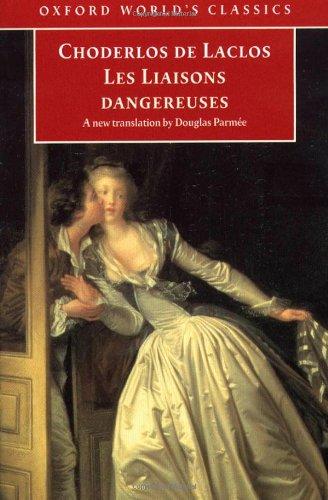 Les Liaisons dangereuses (Oxford World's Classics): Pierre Choderlos de