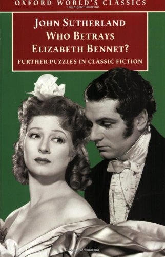 9780192838841: Who Betrays Elizabeth Bennet?: Further Puzzles in Classic Fiction (Oxford World's Classics)