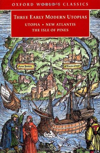 "9780192838858: Three Early Modern Utopias: Thomas More: Utopia / Francis Bacon: New Atlantis / Henry Neville: The Isle of Pines: Sir Thomas More's ""Utopia"", Francis ... ""Isle of Pines"" (Oxford World's Classics)"