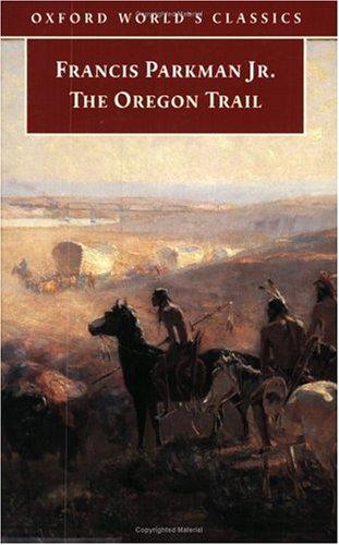 9780192839121: The Oregon Trail (Oxford World's Classics)