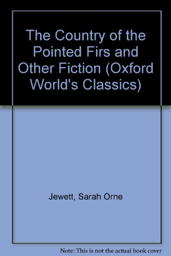 9780192839145: The Country of the Pointed Firs and Other Fiction (Oxford World's Classics)
