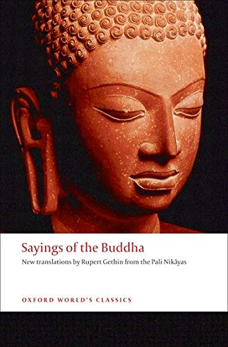 9780192839251: Sayings of the Buddha: New Translations from the Pali Nikayas (Oxford World's Classics)