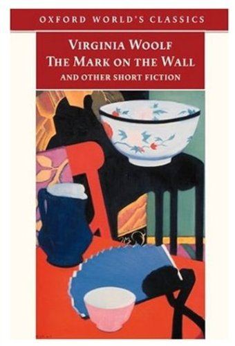 9780192839695: The Mark on the Wall and Other Short Fiction (Oxford World's Classics)