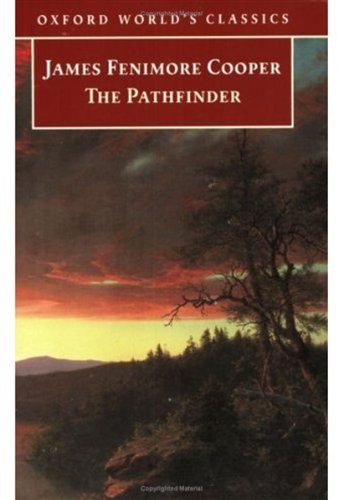 The Pathfinder : Or the Inland Sea: James Fenimore Cooper